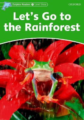 Dolphin Readers Level 3: Let's Go to the Rainforest