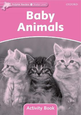 Dolphin Readers Starter Level: Baby Animals Activity Book
