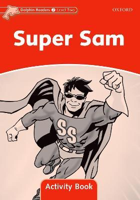 Dolphin Readers Level 2: Super Sam Activity Book