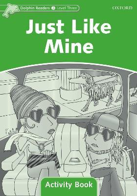 Dolphin Readers Level 3: Just Like Mine Activity Book