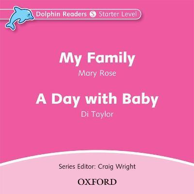 Dolphin Readers: Starter Level: My Family & A Day with Baby Audio CD