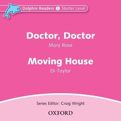 Dolphin Readers: Starter Level: Doctor, Doctor & Moving House Audio CD