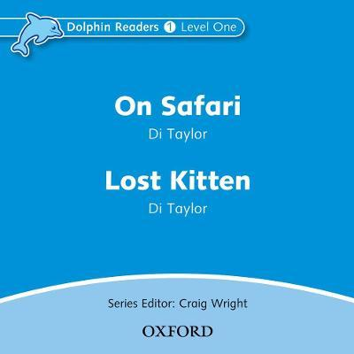 Dolphin Readers: Level 1: On Safari & Lost Kitten Audio CD