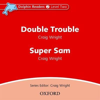 Dolphin Readers: Level 2: Double Trouble & Super Sam Audio CD