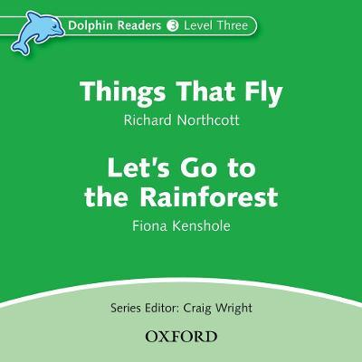 Dolphin Readers: Level 3: Things That Fly & Let's Go to the Rainforest Audio CD