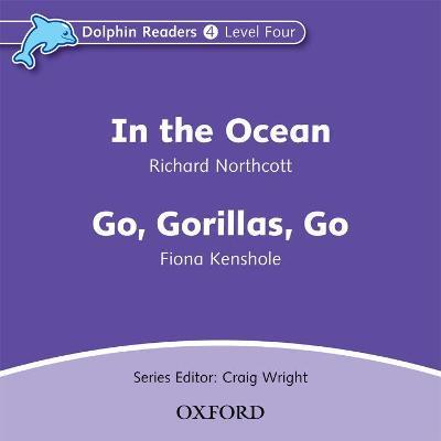 Dolphin Readers: Level 4: in the Ocean & Go, Gorillas, Go Audio CD
