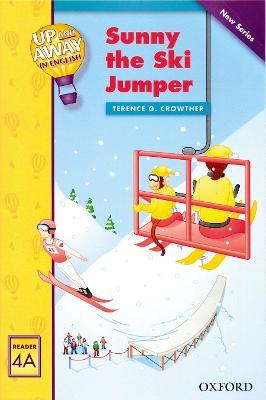 Up and Away Readers: Level 4: Sunny the Ski Jumper