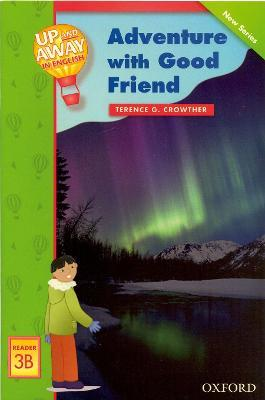 Up and Away Readers: Level 3: Adventure with a Good Friend