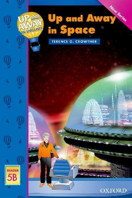 Up and Away Readers: Level 5: Up and Away in Space