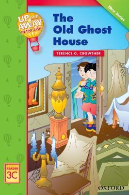 Up and Away Readers: Level 3: The Old Ghost House