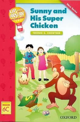 Up and Away Readers: Level 6: Sunny and His Super Chicken