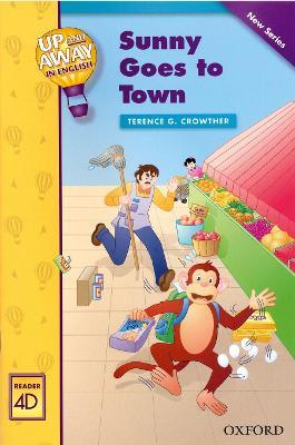 Up and Away Readers: Level 4: Sunny Goes to Town