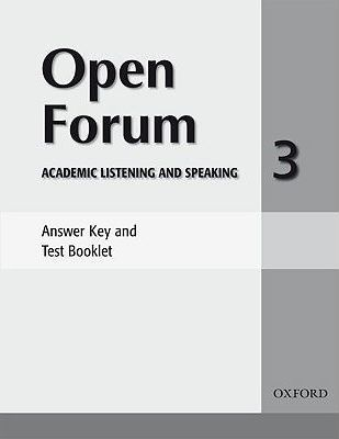 Open Forum: Open Forum 3: Answer Key and Test Booklet Answer Key and Test Booklet 3