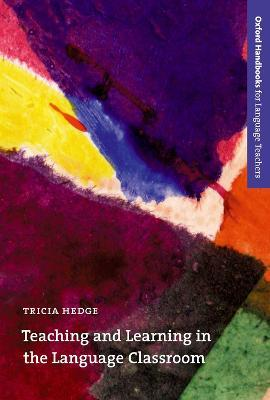 Teaching and Learning in the Language Classroom : A guide to current ideas about the theory and practice of English language teaching