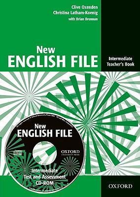New English File: Intermediate: Teacher's Book with Test and Assessment CD-ROM : Six-level general English course for adults