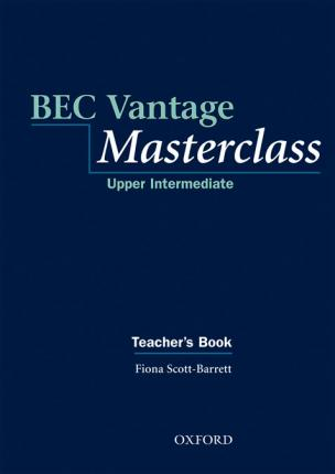 BEC Vantage Masterclass: Upper-Intermediate: Teacher's Book