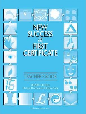 New Success at First Certificate: Teacher's Book with Revision Tests