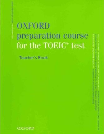 Oxford Preparation Course for the TOEICandreg Test: Teacher's Book
