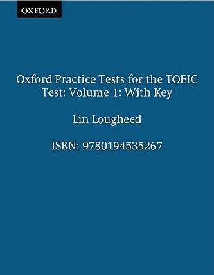 Oxford Practice Tests for the TOEIC Test: With Key v.1