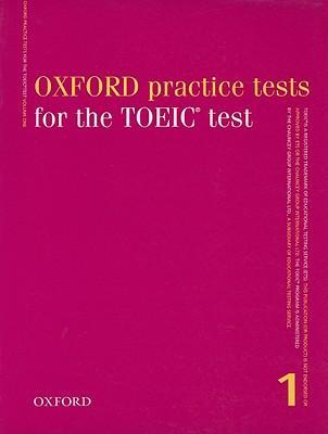 Oxford Practice Tests for the TOEIC Test: Without Key v.1