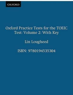 Oxford Practice Tests for the TOEIC Test: With Key v.2