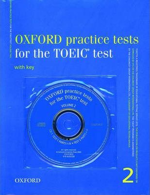 Oxford Practice Tests for the TOEIC Test: Book with Key and 3 CDs v. 2