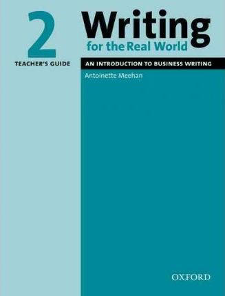 Writing for the Real World 2: Teacher's Guide