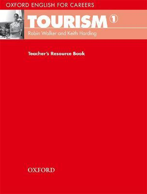 Oxford English for Careers: Tourism 1: Teacher's Resource Book
