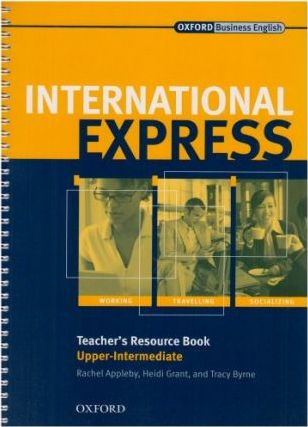 International Express, Interactive Editions Upper-Intermediate: Teacher's Resource Book