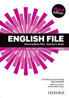 English File third edition: Intermediate Plus: Teacher's Book with Test and Assessment CD-ROM