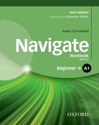 Navigate: A1 Beginner: Workbook with CD (with key)