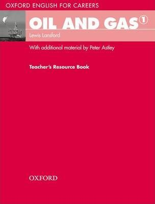 Oxford English for Careers: Oil and Gas 1: Teachers Resource Book
