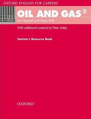 Oxford English for Careers: Oil and Gas 2: Teachers Resource Book: 2