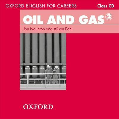 Oxford English for Careers: Oil and Gas 2: Class Audio CD