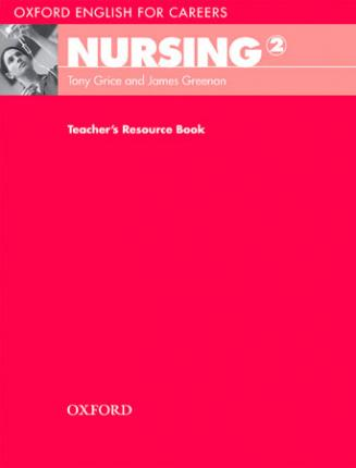 Oxford English for Careers: Nursing 2: Teacher's Resource Book