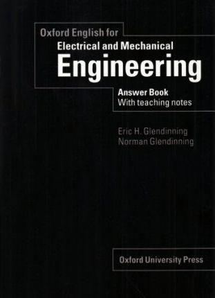 Oxford English for Electrical and Mechanical Engineering: Answer Book with Teaching Notes
