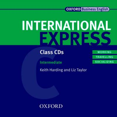 International Express: Intermediate: Class Audio CDs: International Express: Intermediate: Class Audio CDs Class Audio CDs Intermediate level