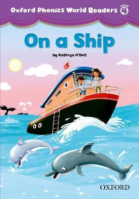 Oxford Phonics World Readers: Level 4: On a Ship