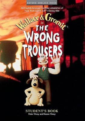 The Wrong Trousers : Student's Book
