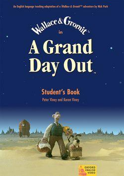 A Grand Day Out (TM): Student Book