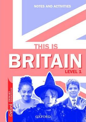 This is Britain, Level 1: Teachers Notes and Activities