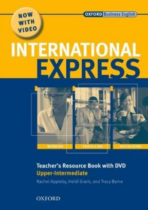 International Express: Upper-Intermediate: Teacher's Resource Book with DVD