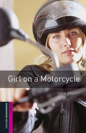 Oxford Bookworms Library: Starter Level:: Girl On a Motorcycle audio pack