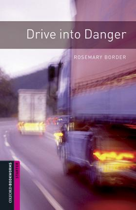 Oxford Bookworms Library: Starter Level:: Drive into Danger audio pack