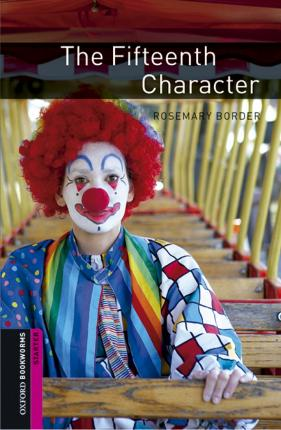 Oxford Bookworms Library: Starter Level:: The Fifteenth Character audio pack
