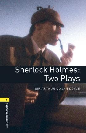 Oxford Bookworms Library: Level 1:: Sherlock Holmes: Two Plays audio pack