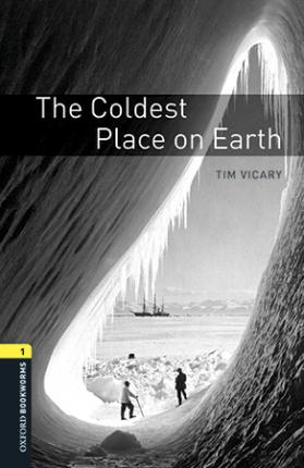 Oxford Bookworms Library: Level 1:: The Coldest Place on Earth audio pack