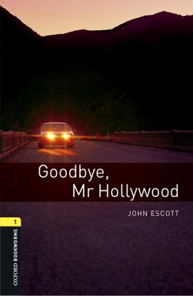 Oxford Bookworms Library: Level 1:: Goodbye, Mr Hollywood audio pack