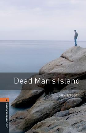 Oxford Bookworms Library: Level 2:: Dead Man's Island audio pack