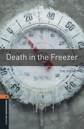 Oxford Bookworms Library: Level 2:: Death in the Freezer audio pack
